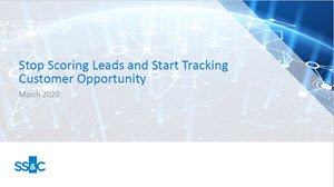 Stop Scoring Leads and Start Tracking Customer Opportunity
