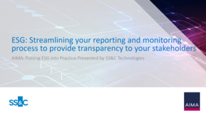AIMA: Putting ESG into Practice - Streamlining Your Reporting and Monitoring Process to Provide Transparency to Your Stakeholders