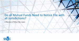 Do all Mutual Funds Need to Notice File with all Jurisdictions? A Review of Blue Sky Laws