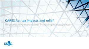 CARES Act tax impacts and relief: The latest tax provisions and how they are impacting the financial industry