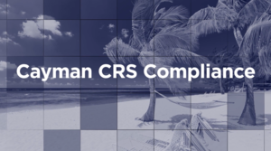 Planning for Cayman CRS Compliance - Are You Ready?