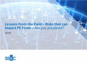 Lessons From The Field - Risks That Can Impact PE Firms - Are you Prepared?