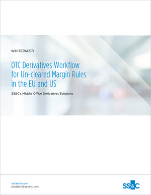 OTC Derivatives Workflow for Un-cleared Margin Rules in the EU and US