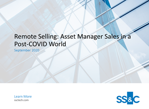 Remote Selling: Asset Manager Sales in a Post-COVID World