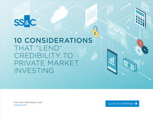 """10 Considerations That """"Lend"""" Credibility to Private Market Investing"""