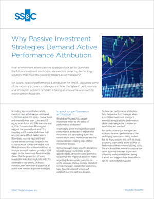 Why Passive Investment Strategies Demand Active Performance Attribution