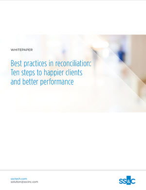 Best practices in reconciliation: Ten steps to happier clients and better performance