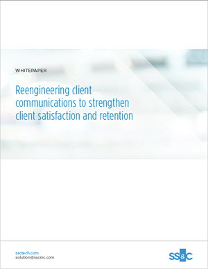 Reengineering client communications to strengthen client satisfaction and retention