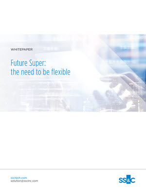 Future Super: The Need to be Flexible