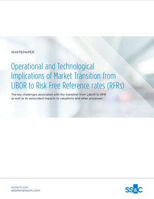 Operational and Technological Implications of Market Transition from LIBOR to Risk Free Reference rates (RFRs)