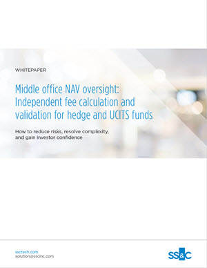 Middle office NAV oversight: Independent fee calculation and validation for hedge and UCITS funds