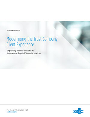 Modernizing the Trust Company Client Experience