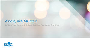 Assess, Act, Maintain - Protect Your Firm with Robust Business Continuity Practices