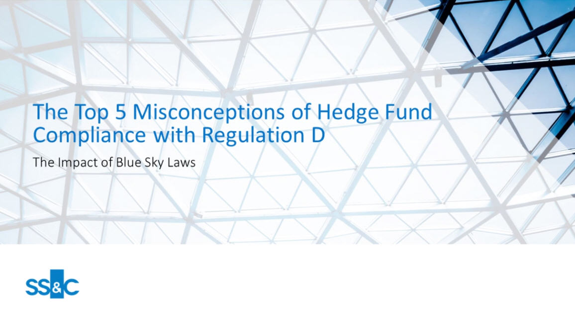 The top five misconceptions of hedge fund compliance with Regulation D and the impact of Blue Sky laws
