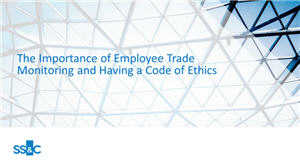 The Importance of Employee Trade Monitoring and Having a Code of Ethics