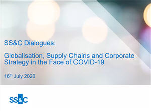 SS&C Dialogues - Globalisation, Supply Chains and Corporate Strategy in the Face of COVID-19