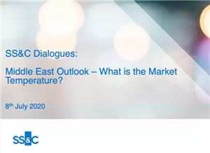 SS&C Dialogues: Middle East Outlook - What is the Market Temperature?