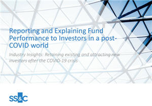 Reporting and Explaining Fund Performance to Investors in a post-COVID world