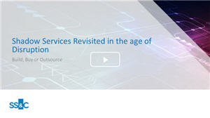 Shadow Services Revisited in the age of Disruption - Build, Buy or Outsource