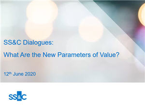 SS&C Dialogues: What Are the New Parameters of Value?