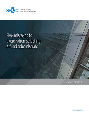 Five mistakes to avoid when selecting a fund administrator