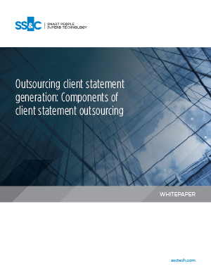 Outsourcing client statement generation: Components of client statement outsourcing
