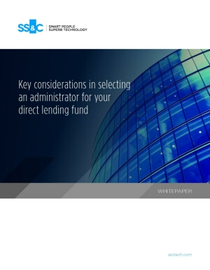 Key considerations in selecting an administrator for your direct lending fund
