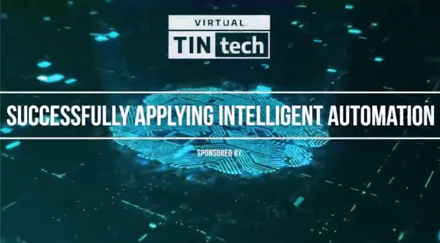 Virtual TINtech Conference Panel Discussion: Successfully Applying Intelligent Automation