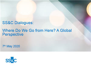 SS&C Dialogues - Where Do We Go from Here? A Global Perspective
